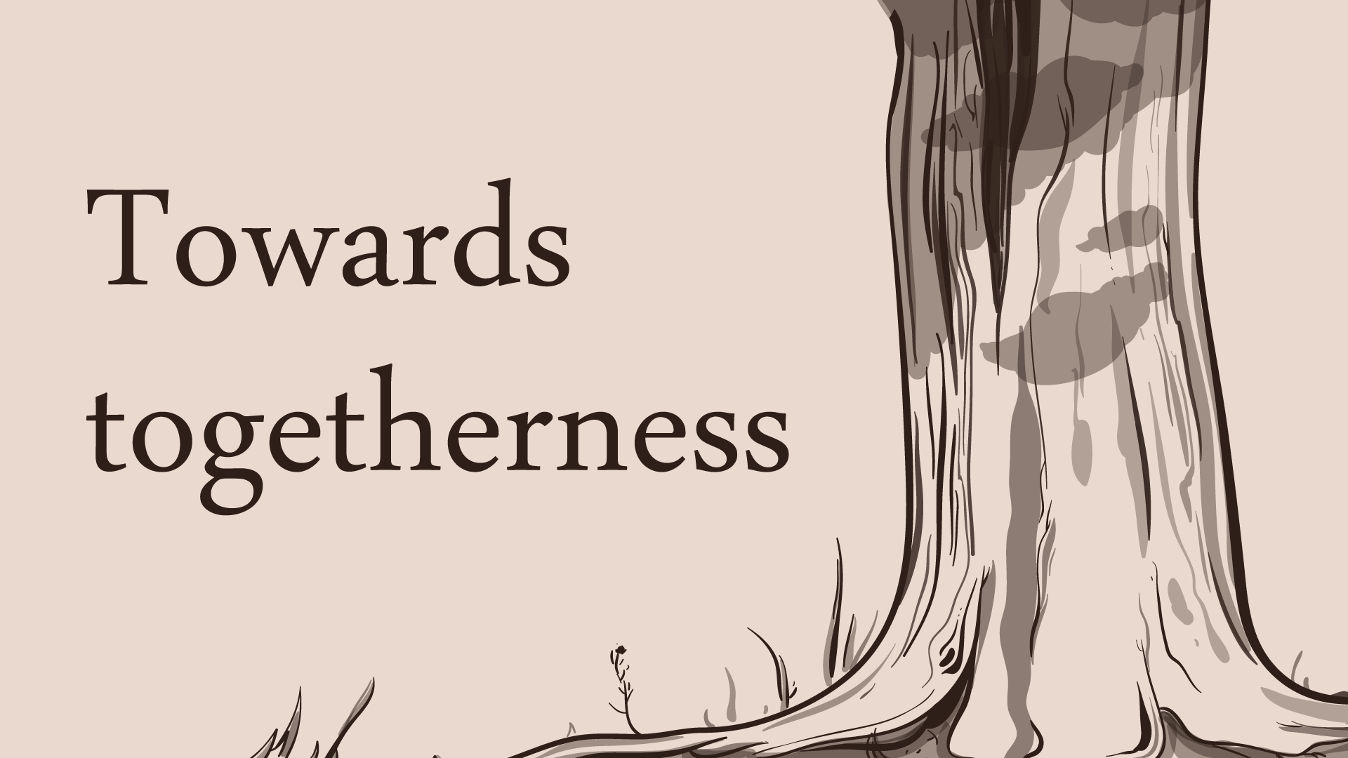 Towards togetherness