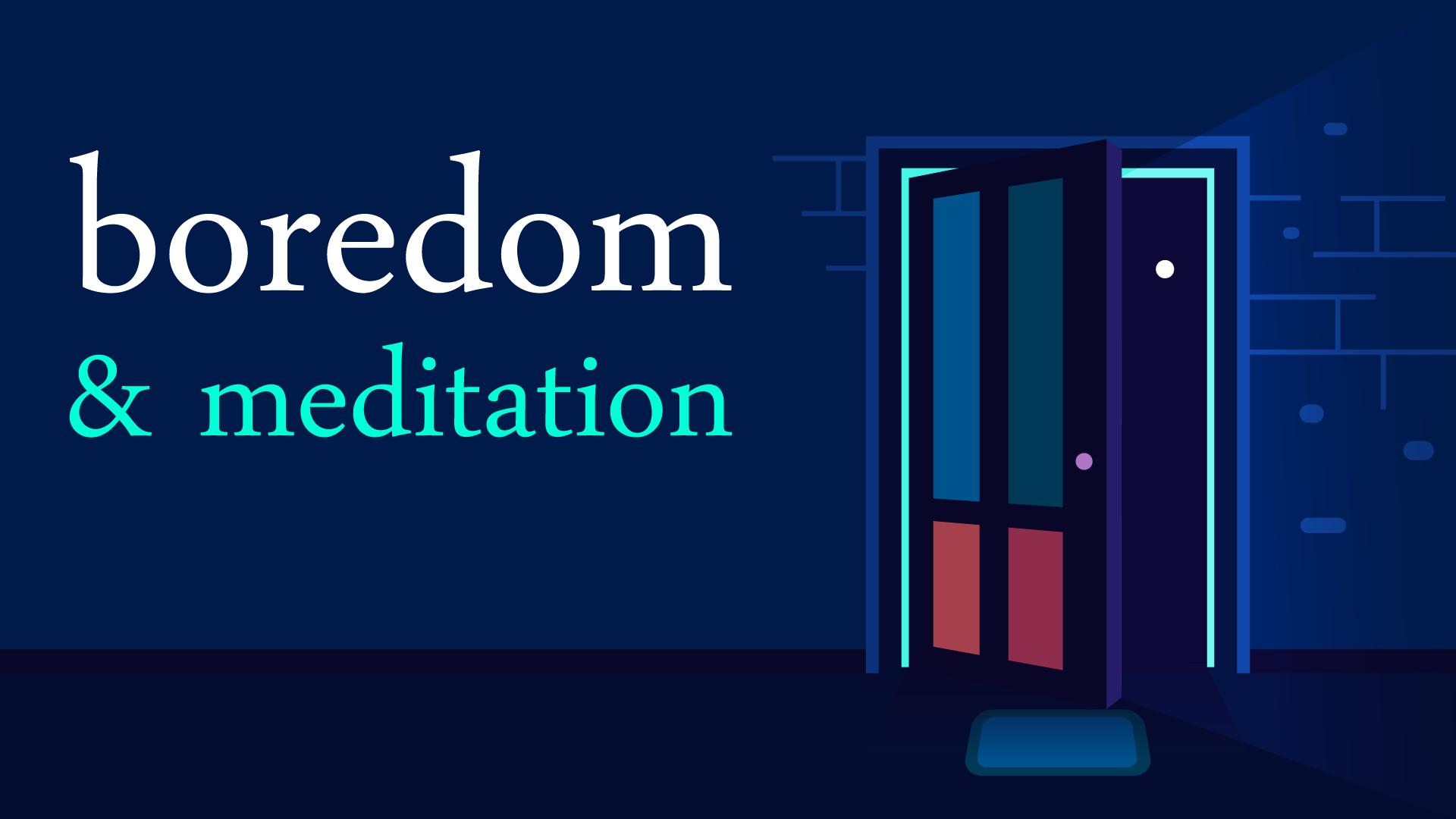 boredom & meditation