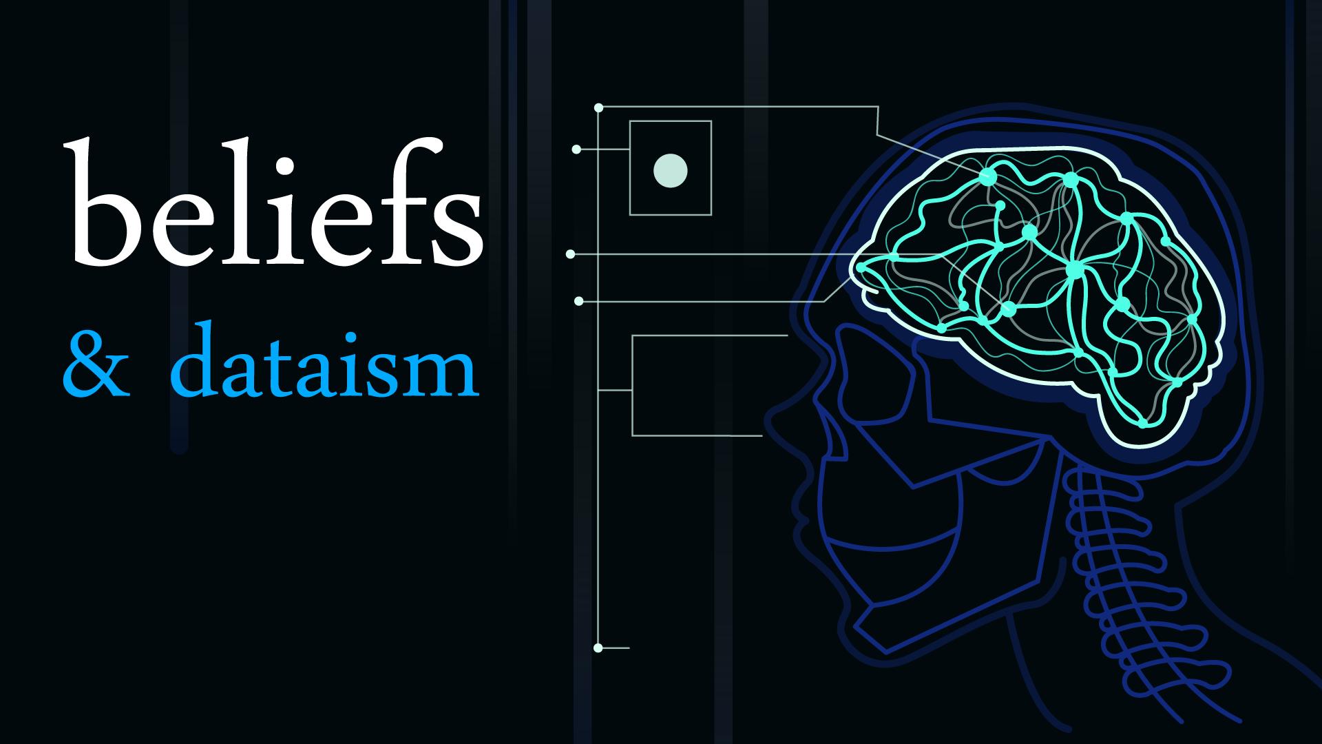 beliefs & dataism